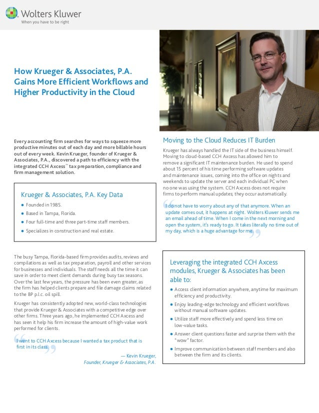 Leveraging the integrated CCH Axcess modules, Krueger & Associates has been able to: ll Access client information anywhere...