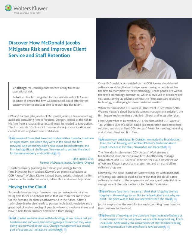 Challenge: McDonald Jacobs needed a way to reduce operational risk. Solution: The firm migrated to the cloud-based CCHAxc...