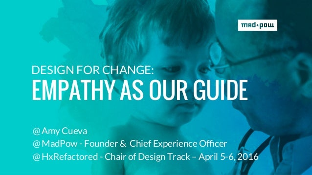 @ Amy Cueva @ MadPow - Founder & Chief Experience Officer @ HxRefactored - Chair of Design Track – April 5-6, 2016 DESIGN F...