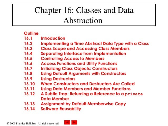 © 2000 Prentice Hall, Inc. All rights reserved. Chapter 16: Classes and Data Abstraction Outline 16.1 Introduction 16.2 Im...