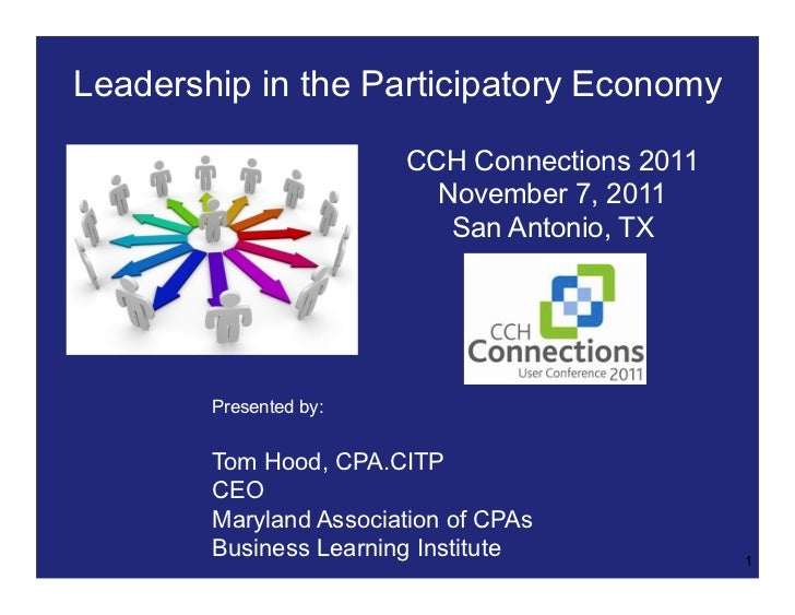 Leadership in the Participatory Economy                        CCH Connections 2011                          November 7, 2...