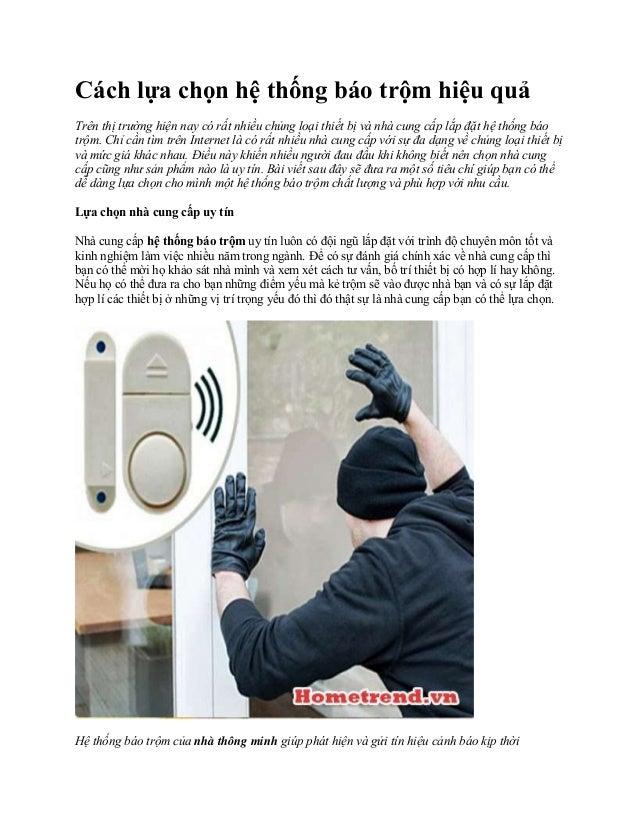 Cách lựa chọn hệ thống báo trộm hiệu quả  Trên thị trường hiện nay có rất nhiều chủng loại thiết bị và nhà cung cấp lắp đặ...