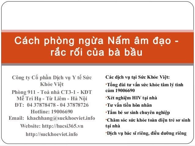 Cách phòng ngừa Nấm âm đạo rắc rối của bà bầu Công ty Cổ phần Dịch vụ Y tế Sức Khỏe Việt Phòng 911 - Toà nhà CT3-1 - KĐT M...