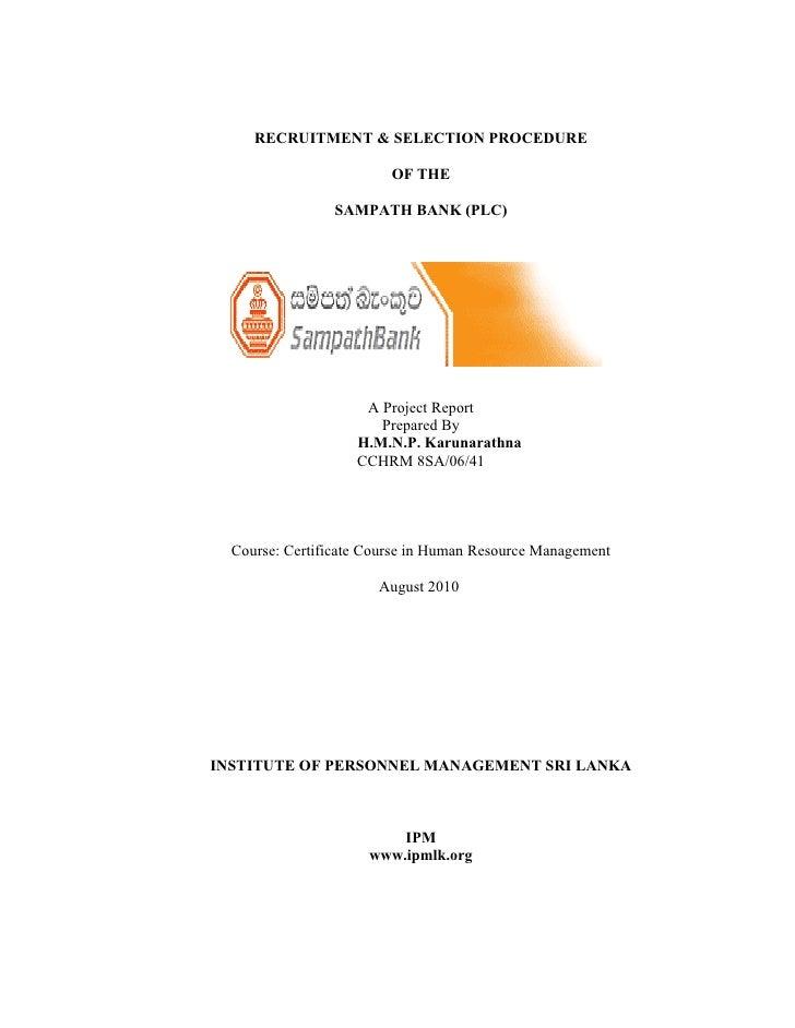 RECRUITMENT & SELECTION PROCEDURE                           OF THE                   SAMPATH BANK (PLC)                   ...