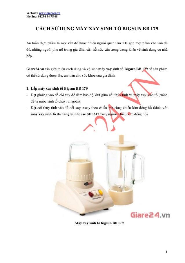 Website: www.giare24.vn Hotline: 01234 34 78 68 1 CÁCH SỬ DỤNG MÁY XAY SINH TỐ BIGSUN BB 179 An toàn thực phẩm là một vấn ...