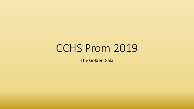 CCHS Prom 2019 The Golden Gala