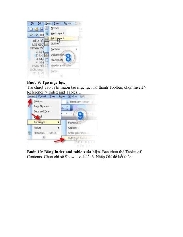 Bước 9: Tạo mục lục. Trỏ chuột vào vị trí muốn tạo mục lục. Từ thanh Toolbar, chọn Insert > Reference > Index and Tables… ...