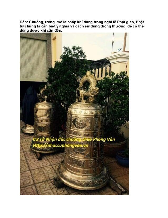 Dẫn: Chuông, trống, mõ là pháp khí dùng trong nghi lễ Phật giáo, Phật tử chúng ta cần biết ý nghĩa và cách sử dụng thông t...
