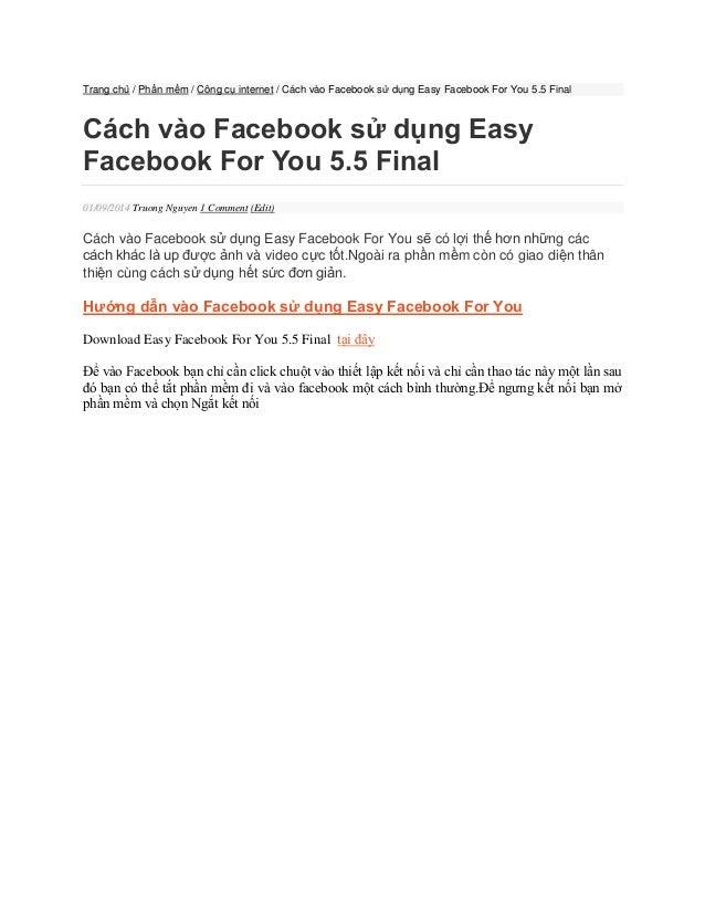 Trang chủ / Phần mềm / Công cụ internet / Cách vào Facebook sử dụng Easy Facebook For You 5.5 Final  Cách vào Facebook sử ...