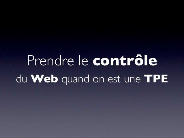 Prendre le contrôledu Web quand on est une TPE
