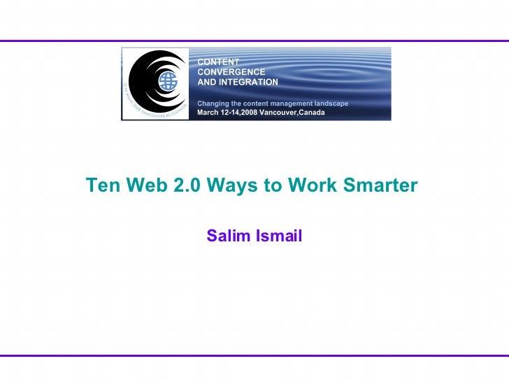 Ten Web 2.0 Ways to Work Smarter   Salim Ismail