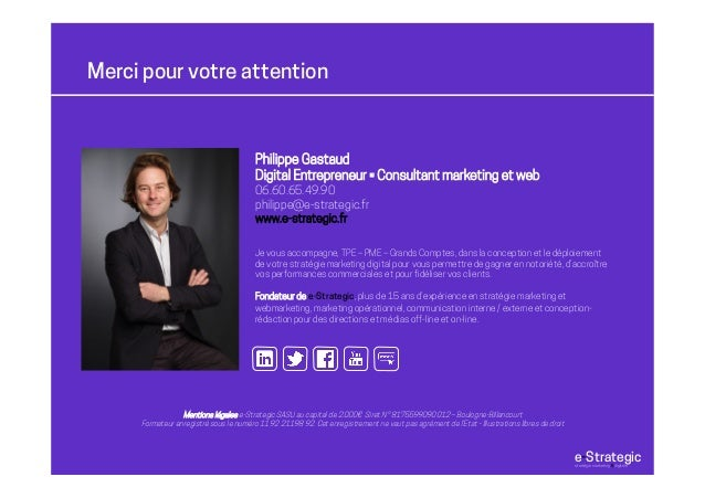 Merci pour votre attention Mentions légales e-Strategic SASU au capital de 2.000€ Siret N° 8175599090012 – Boulogne-Billan...