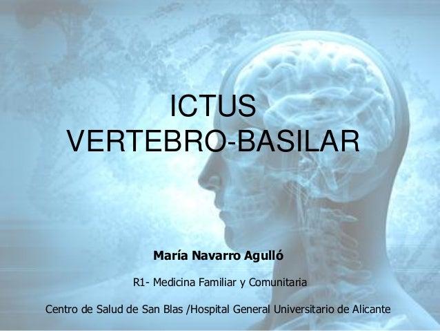 María Navarro Agulló R1- Medicina Familiar y Comunitaria Centro de Salud de San Blas /Hospital General Universitario de Al...