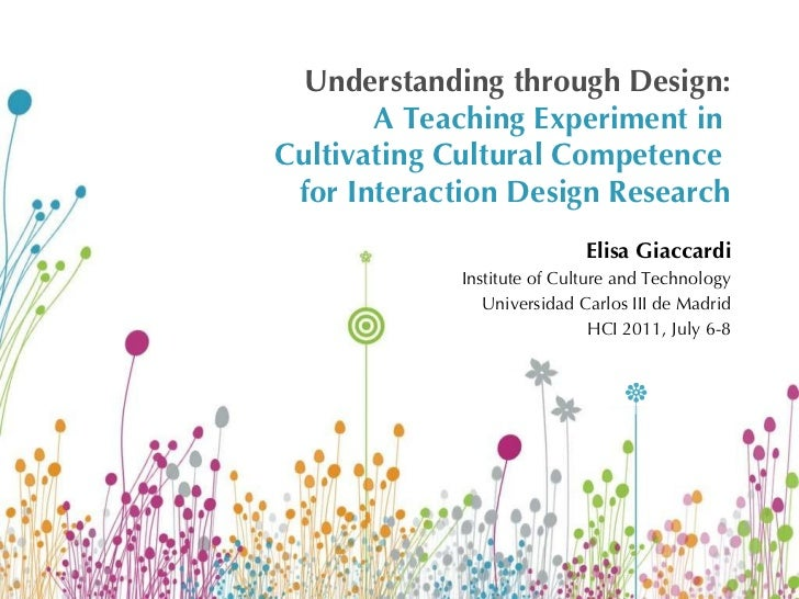 Understanding through Design: A Teaching Experiment in  Cultivating Cultural Competence  for Interaction Design Research E...