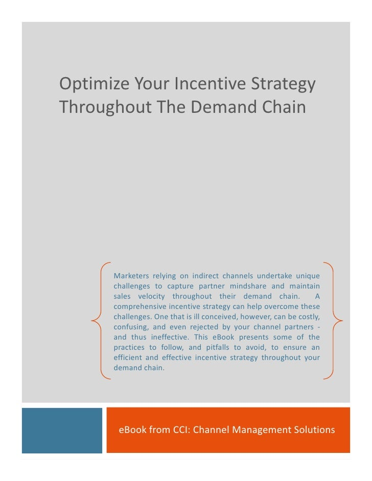 OptimizeYourIncentiveStrategy ThroughoutTheDemandChain           Marketers relying on indirect channels undertake u...
