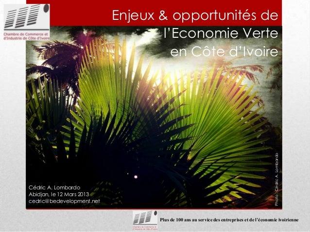 Plus de 100 ans au service des entreprises et de l'économie ivoiriennePhoto:CédricA.LombardoCédric A. LombardoAbidjan, le ...