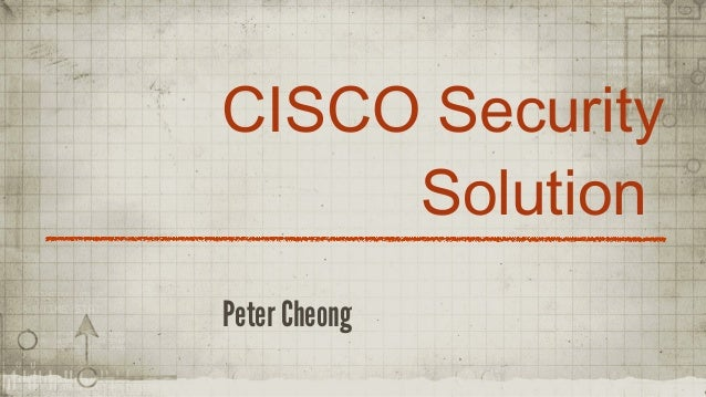 CISCO Security Solution Peter Cheong