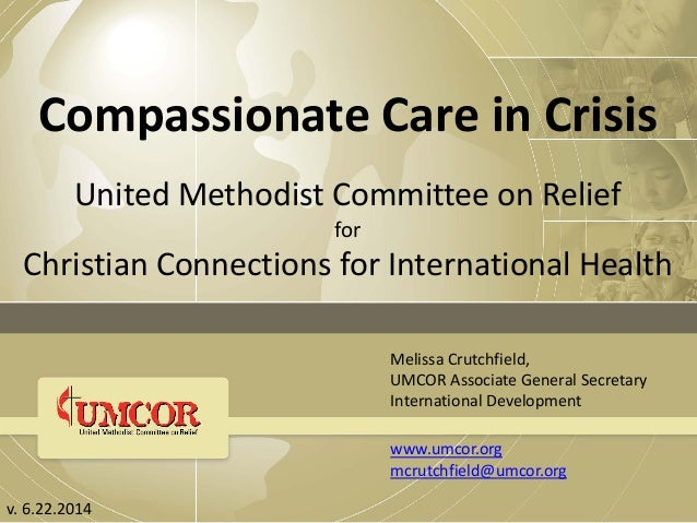 Compassionate Care in Crisis United Methodist Committee on Relief for Christian Connections for International Health v. 6....