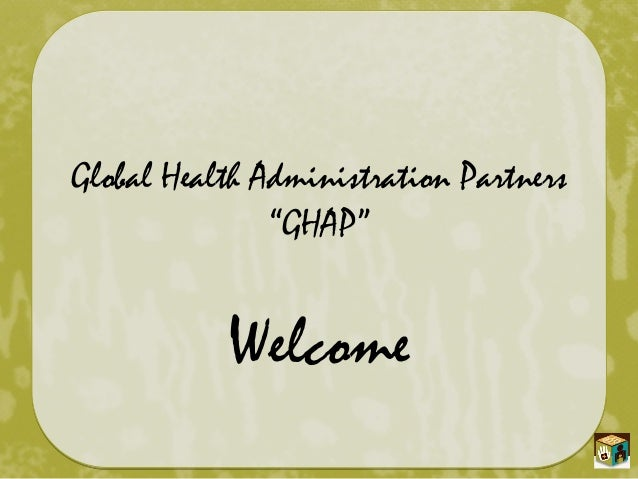 "Global Health Administration Partners ""GHAP"" Welcome"