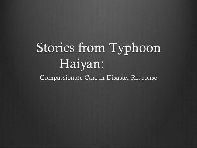 Stories from Typhoon Haiyan: Compassionate Care in Disaster Response