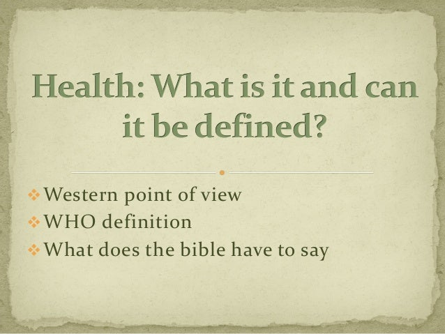 Western point of view WHO definition What does the bible have to say