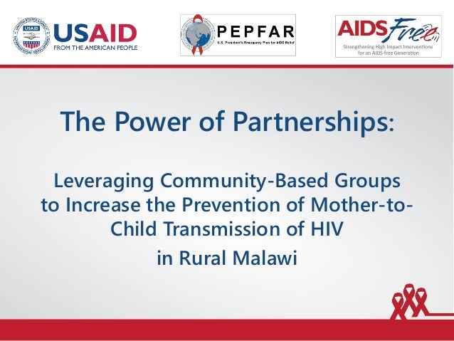 The Power of Partnerships: Leveraging Community-Based Groups to Increase the Prevention of Mother-to- Child Transmission o...