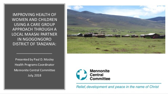 IMPROVING HEALTH OF WOMEN AND CHILDREN USING A CARE GROUP APPROACH THROUGH A LOCAL MAASAI PARTNER IN NGOGONGORO DISTRICT O...