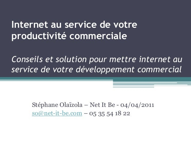 Internet au service de votre productivité commerciale Conseils et solution pour mettre internet au service de votre dévelo...