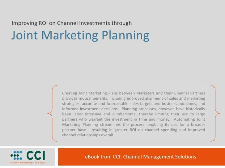 Improving ROI on Channel Investments through  Joint Marketing Planning                      Creating Joint Marketing Plans...