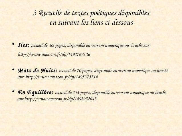 3 Recueils de textes poétiques disponibles en suivant les liens ci-dessous  • Iles: recueil de 62 pages, disponible en ve...