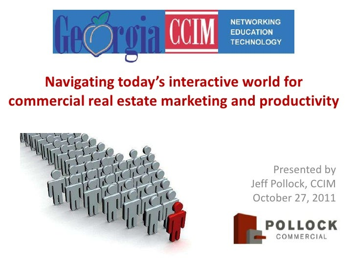 Navigating today's interactive world forcommercial real estate marketing and productivity                                 ...