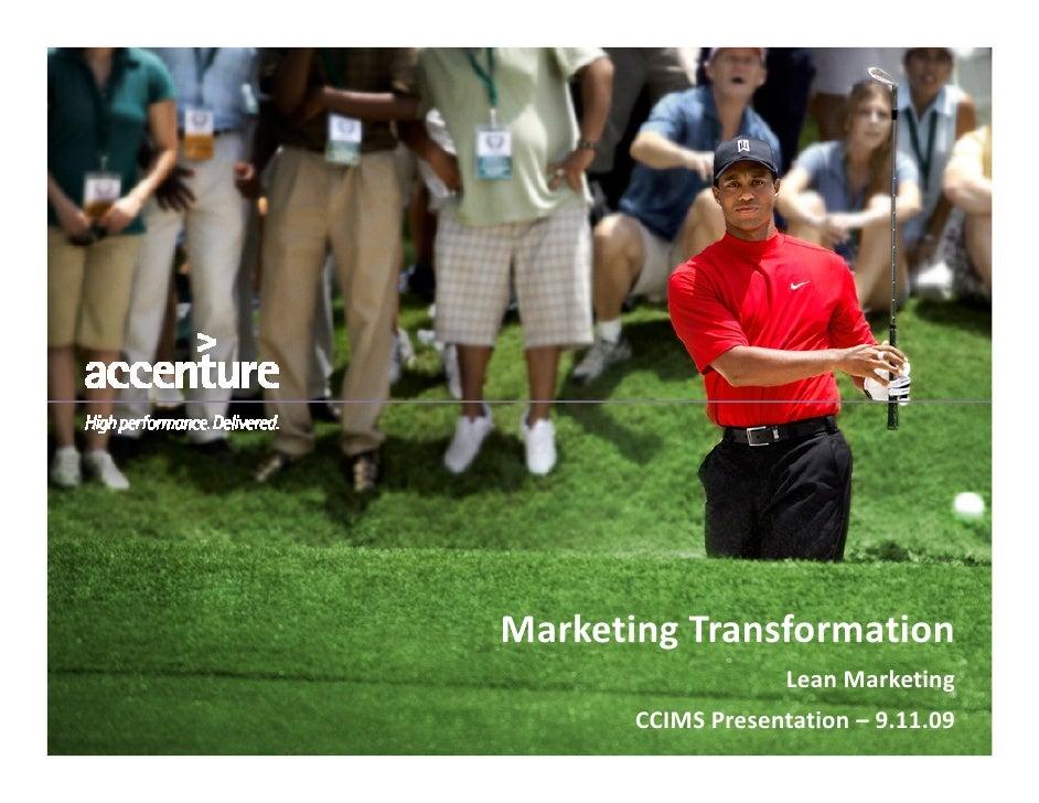 Marketing Transformation                     Lean Marketing        CCIMS Presentation – 9.11.09