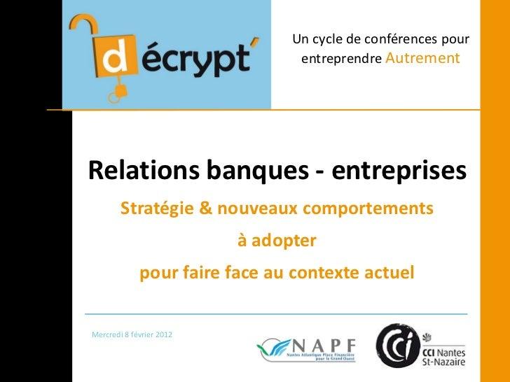 Un cycle de conférences pour                                 entreprendre AutrementRelations banques - entreprises        ...