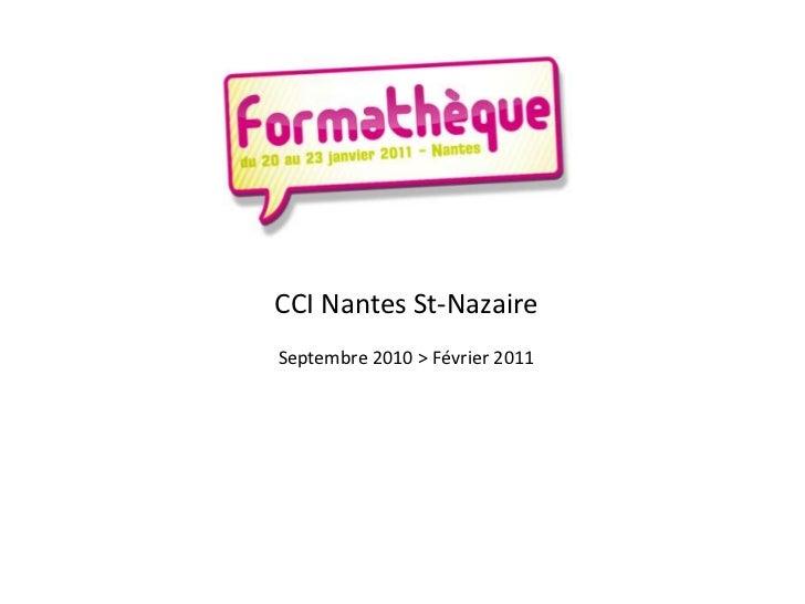 CCI Nantes St-NazaireSeptembre 2010 > Février 2011<br />