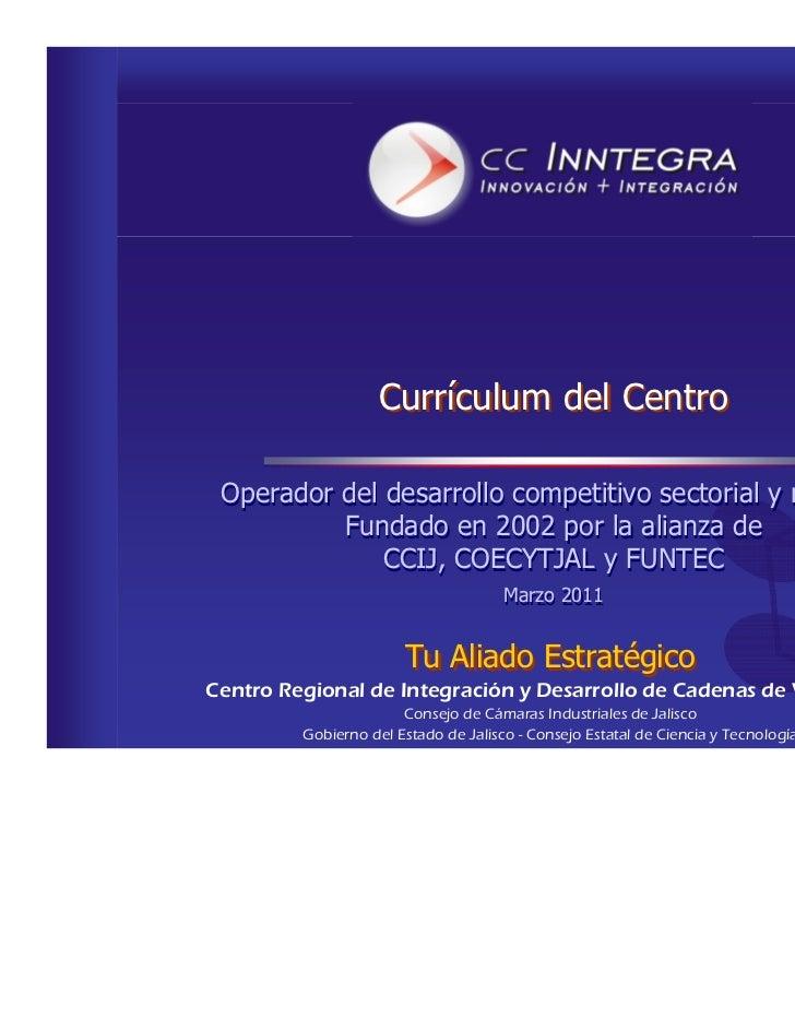 Currículum del Centro Operador del desarrollo competitivo sectorial y regional          Fundado en 2002 por la alianza de ...