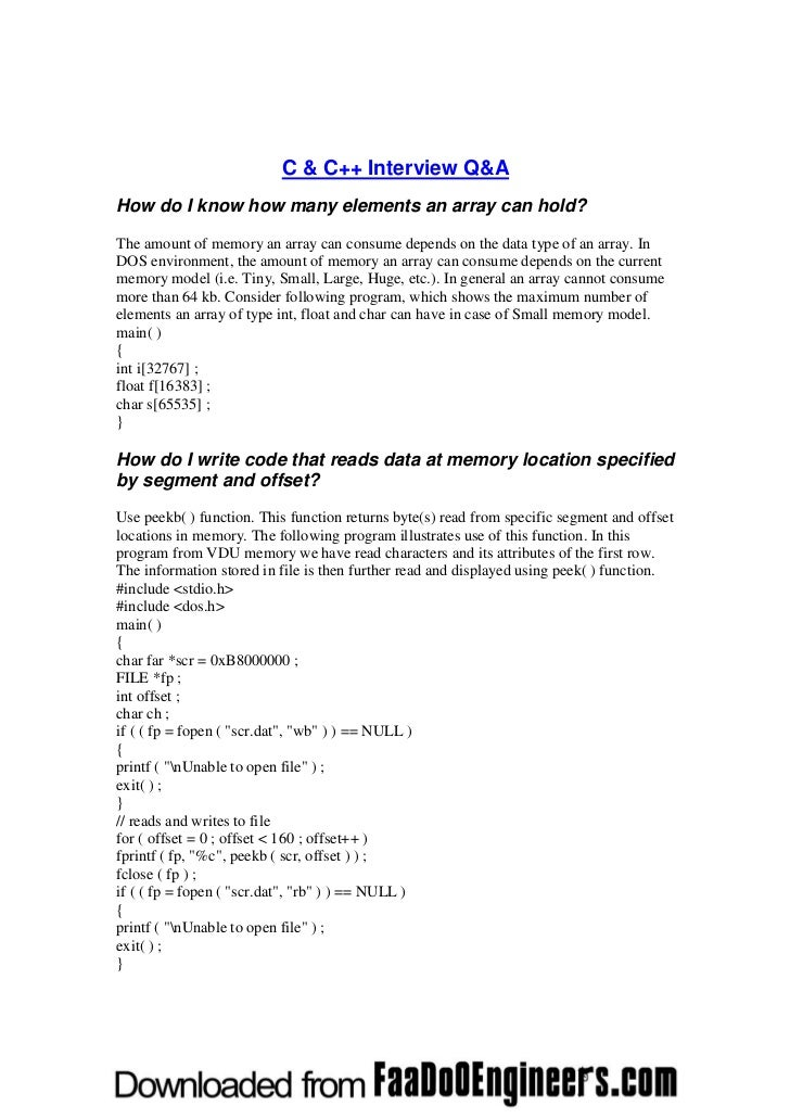 C & C++ Interview Q&AHow do I know how many elements an array can hold?The amount of memory an array can consume depends o...