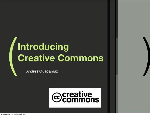 (          Introducing                 Creative Commons                            Andrés Guadamuz                        ...
