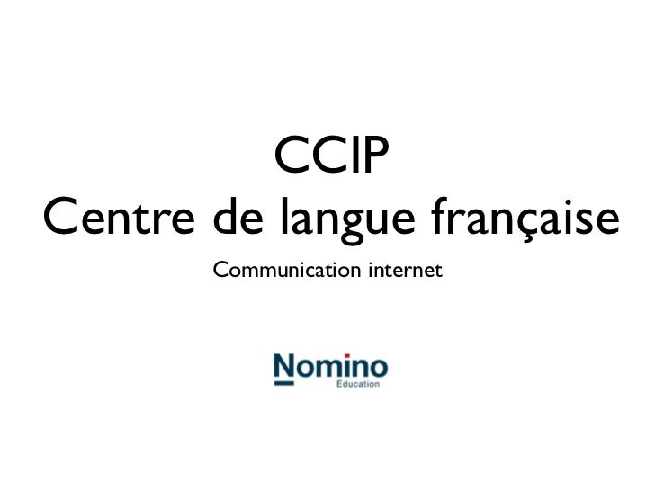 CCIPCentre de langue française       Communication internet