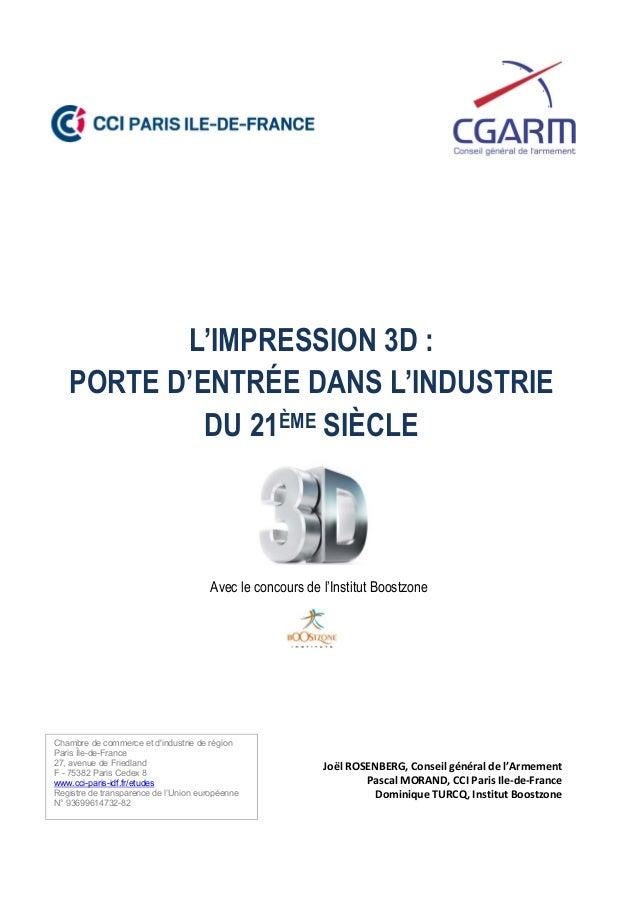 L'IMPRESSION 3D : PORTE D'ENTRÉE DANS L'INDUSTRIE DU 21ÈME SIÈCLE  Avec le concours de l'Institut Boostzone  ...