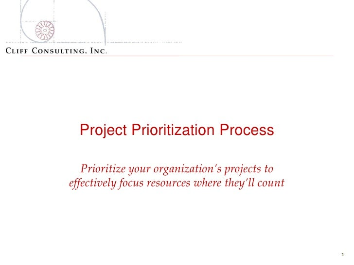 Project Prioritization Process     Prioritize your organization's projects to effectively focus resources where they'll co...
