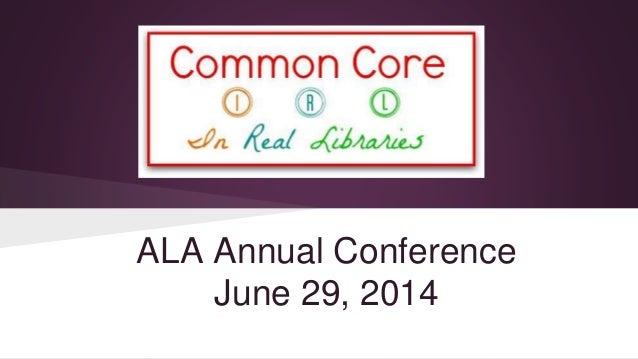 ALA Annual Conference June 29, 2014