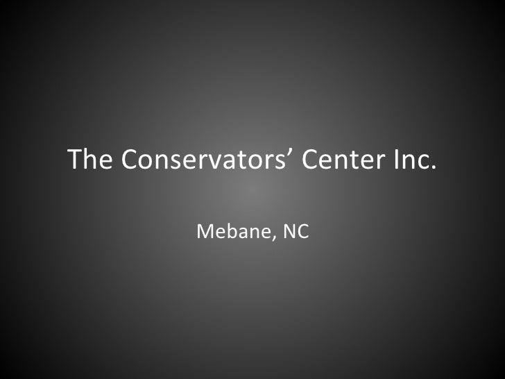 The Conservators' Center Inc. Mebane, NC