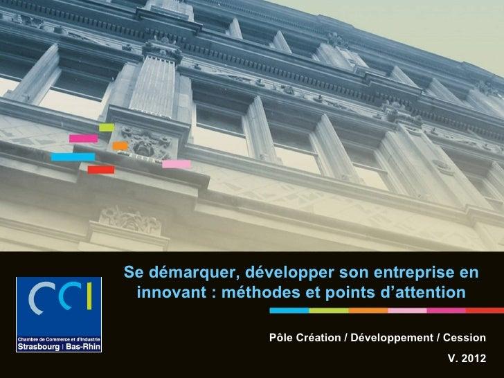 Se démarquer, développer son entreprise en innovant : méthodes et points d'attention                 Pôle Création / Dével...