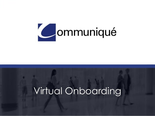 © Communique Conferencing, Inc.   www.VirtualTradeShowHosting.com/Vshow   866-332-2255 Virtual Onboarding