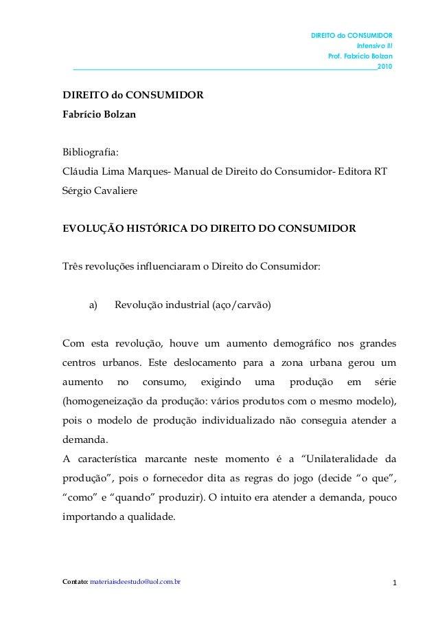DIREITO do CONSUMIDOR Intensivo III Prof. Fabrício Bolzan 2010 Contato: materiaisdeestudo@uol.com.br 1 DIREITO do CONSUMID...