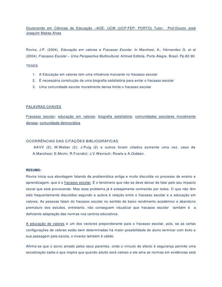Doutorando em Ciências de Educação –AOE- UCM (UCP-FEP- PORTO) Tutor:  Prof.Doutor José Joaquim Matias Alves<br />Rovira, J...
