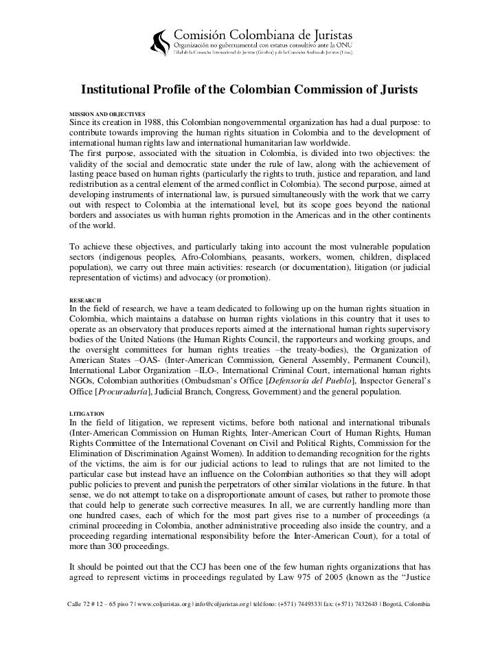 Institutional Profile of the Colombian Commission of JuristsMISSION AND OBJECTIVESSince its creation in 1988, this Colombi...