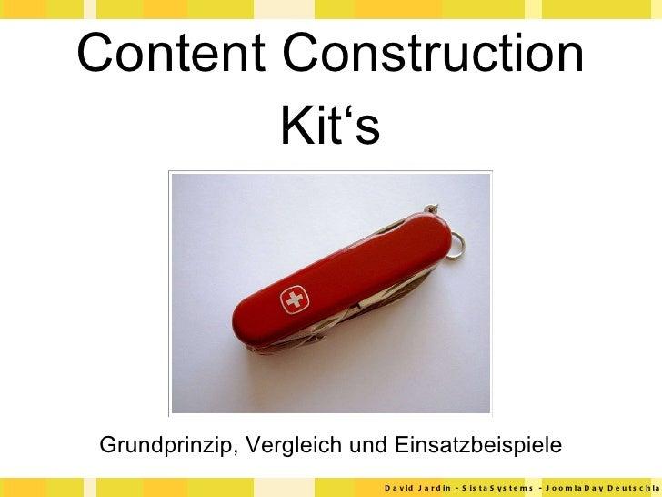 Content Construction Kit's <ul><li>Grundprinzip, Vergleich und Einsatzbeispiele </li></ul>David Jardin - SistaSystems - Jo...