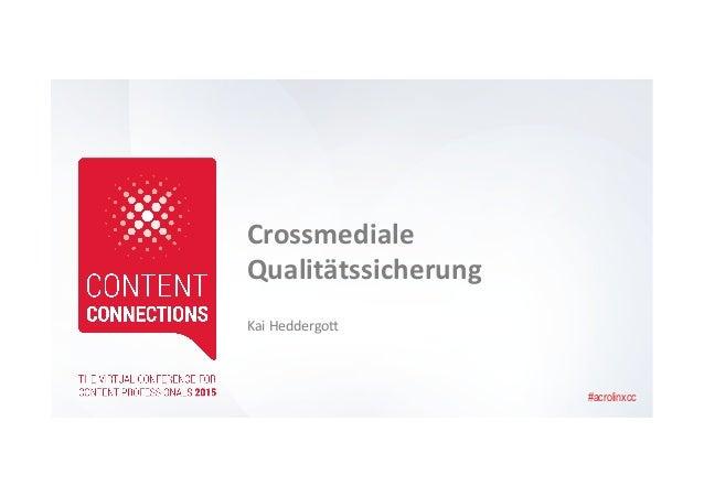 Crossmediale   Qualitätssicherung   Kai  Heddergo+   #acrolinxcc