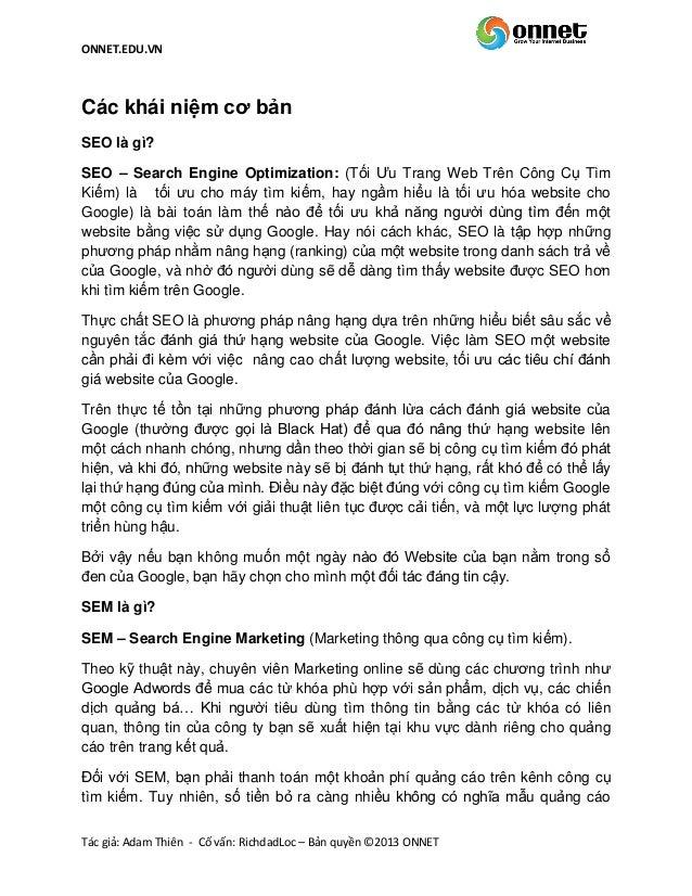 ONNET.EDU.VN Tác giả: Adam Thiên - Cố vấn: RichdadLoc – Bản quyền ©2013 ONNET Các khái niệm cơ bản SEO là gì? SEO – Search...